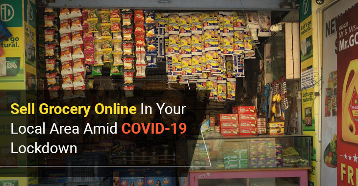 Sell Grocery Online In Your Local Area Amid COVID-19 Lockdown