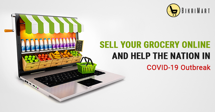 Sell Your Grocery Online And Help The Nation In COVID-19 Outbreak